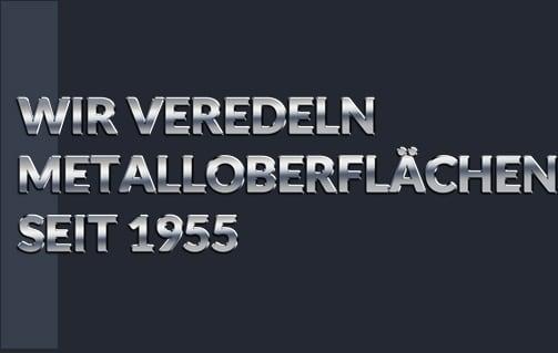 Metallveredelung seit 1955